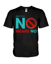 No Means No and Me Too T-Shirt V-Neck T-Shirt thumbnail