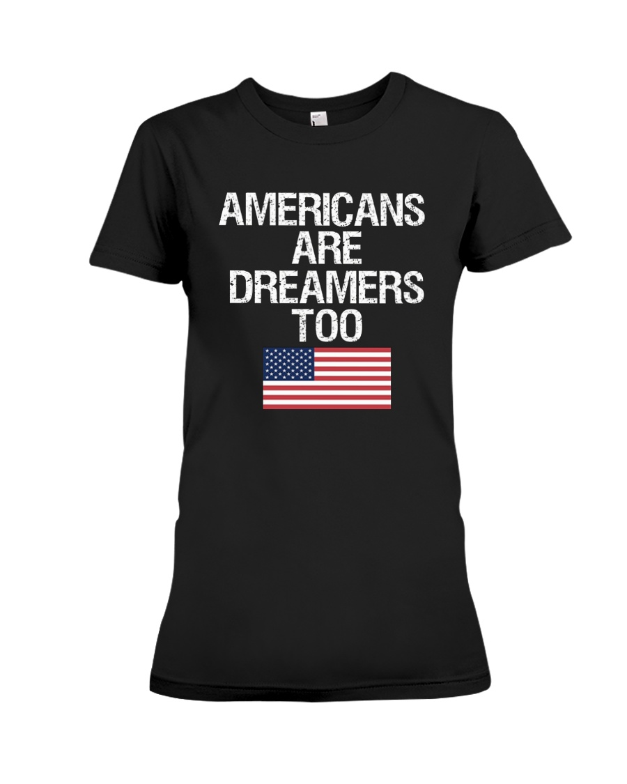 Americans Are Dreamers Unisex T-Shirt Premium Fit Ladies Tee