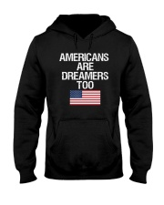 Americans Are Dreamers Unisex T-Shirt Hooded Sweatshirt thumbnail