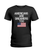 Americans Are Dreamers Unisex T-Shirt Ladies T-Shirt thumbnail