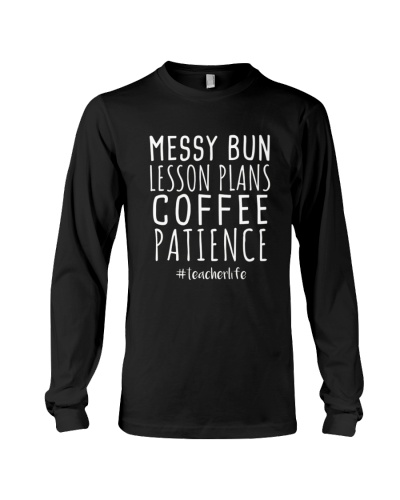 Messy Bun Lesson Plans Coffee Patience T-Shirt