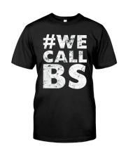 Hashtag We Call BS T-Shirt Premium Fit Mens Tee thumbnail