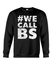 Hashtag We Call BS T-Shirt Crewneck Sweatshirt thumbnail