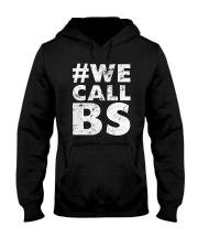 Hashtag We Call BS T-Shirt Hooded Sweatshirt thumbnail