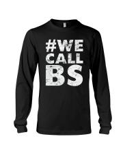 Hashtag We Call BS T-Shirt Long Sleeve Tee thumbnail