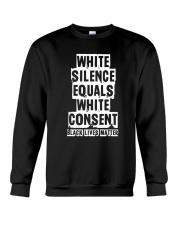 White Silence White Consent Black Lives Matter Tee Crewneck Sweatshirt thumbnail