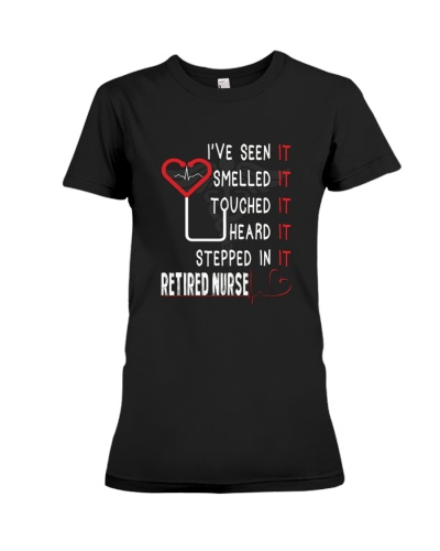 I've Seen It Smell I'm A Cool Retired Nurse Shirt
