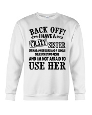 Back Off I Have A Crazy Sister Gift Shirt Crewneck Sweatshirt thumbnail