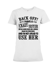 Back Off I Have A Crazy Sister Gift Shirt Premium Fit Ladies Tee thumbnail