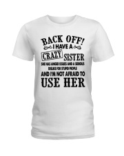 Back Off I Have A Crazy Sister Gift Shirt Ladies T-Shirt tile