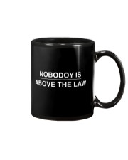 Nobody Is Above The Law Gift Shirt Mug thumbnail