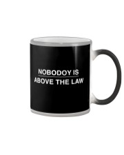 Nobody Is Above The Law Gift Shirt Color Changing Mug thumbnail
