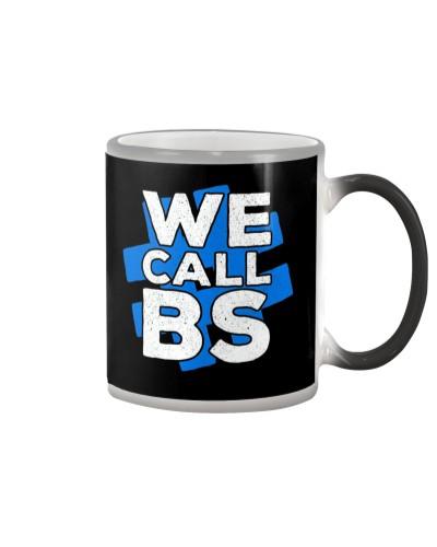 We Call BS Hashtag Shirt