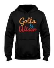 Men Gotta Be Wiser T-Shirt Hooded Sweatshirt thumbnail