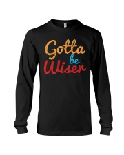 Men Gotta Be Wiser T-Shirt Long Sleeve Tee thumbnail