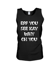 Eff you see kay why oh you funny T-shirt Unisex Tank thumbnail