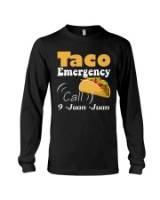 Taco Emergency Call 9 Juan Juan Tee Long Sleeve Tee thumbnail