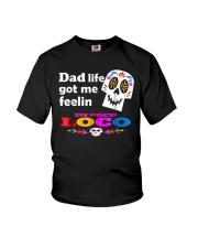 Dad Life Feelin' Un Poco Loco Tee Shirt Youth T-Shirt thumbnail