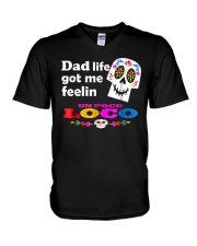 Dad Life Feelin' Un Poco Loco Tee Shirt V-Neck T-Shirt thumbnail
