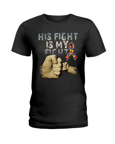 His Fight Is My Fight Autism 2018 Shirt