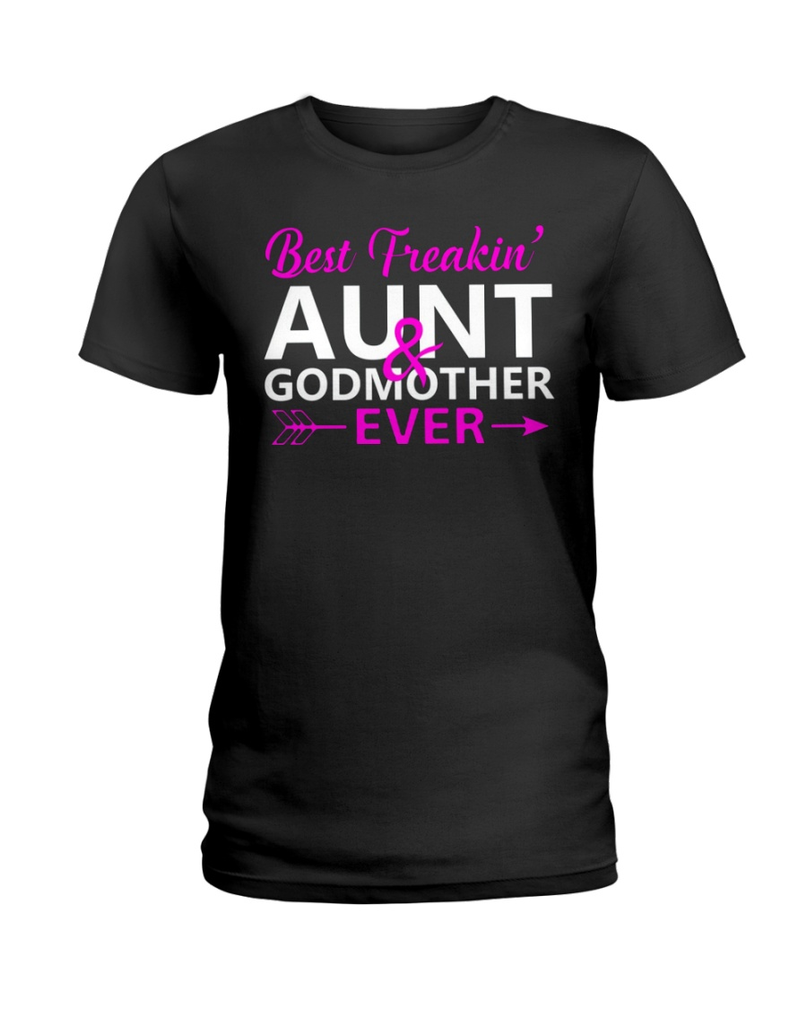 Freakin Aunt And Godmother Shirt Ladies T-Shirt