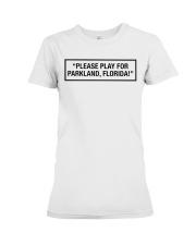 Please Play For Parkland Florida T-Shirt Premium Fit Ladies Tee thumbnail