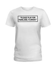 Please Play For Parkland Florida T-Shirt Ladies T-Shirt front