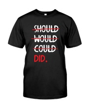 Should Would Could Did T-Shirt Classic T-Shirt front