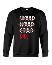 Should Would Could Did T-Shirt Crewneck Sweatshirt thumbnail