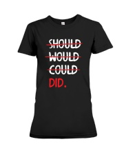 Should Would Could Did T-Shirt Premium Fit Ladies Tee thumbnail
