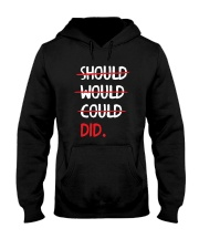Should Would Could Did T-Shirt Hooded Sweatshirt thumbnail
