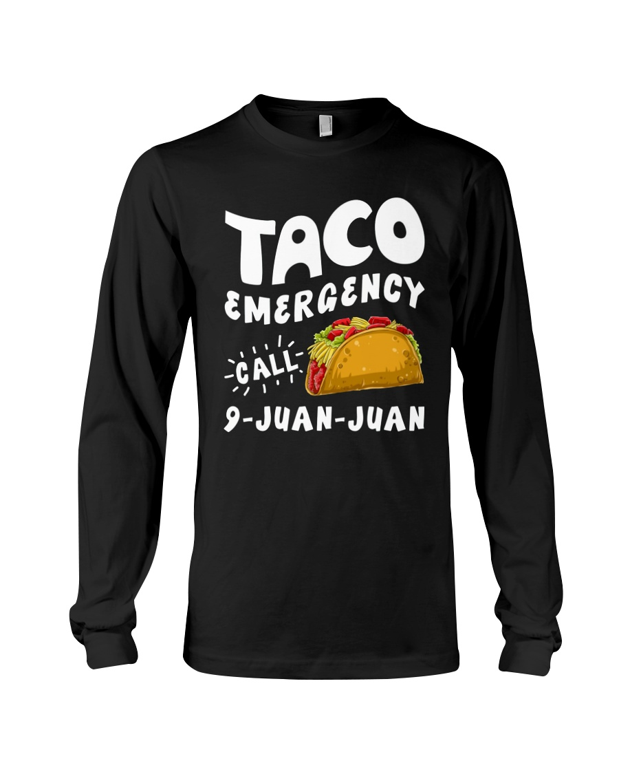 Taco Emergency Call 9 Juan Juan T-Shirt Long Sleeve Tee