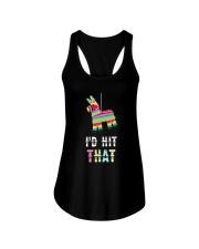 I'd Hit That Pinata Gift T-Shirt Ladies Flowy Tank thumbnail