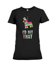 I'd Hit That Pinata Gift T-Shirt Premium Fit Ladies Tee thumbnail