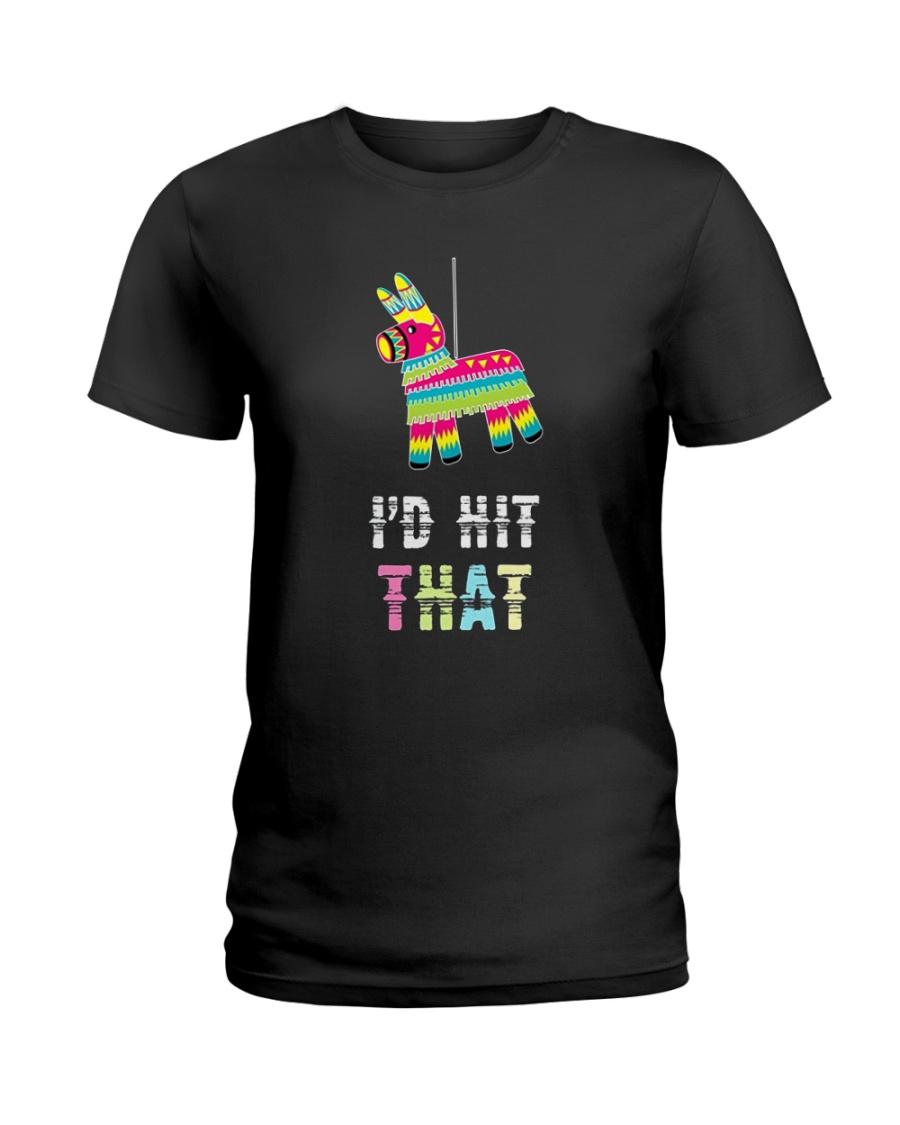 I'd Hit That Pinata Gift T-Shirt Ladies T-Shirt