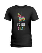 I'd Hit That Pinata Gift T-Shirt Ladies T-Shirt front