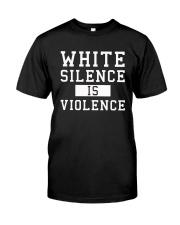 White Silence White Consent Black Lives Matter Tee Classic T-Shirt thumbnail