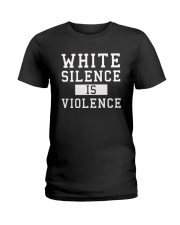White Silence White Consent Black Lives Matter Tee Ladies T-Shirt front