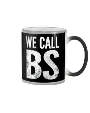We Call BS Tee Shirt Color Changing Mug thumbnail