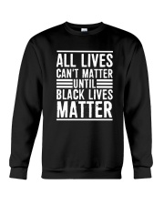 Lives Can't Matter Until Black Lives Matter Shirt Crewneck Sweatshirt thumbnail