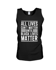 Lives Can't Matter Until Black Lives Matter Shirt Unisex Tank thumbnail