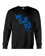 We Call BS Protect Kids Not Guns T-Shirt Crewneck Sweatshirt thumbnail