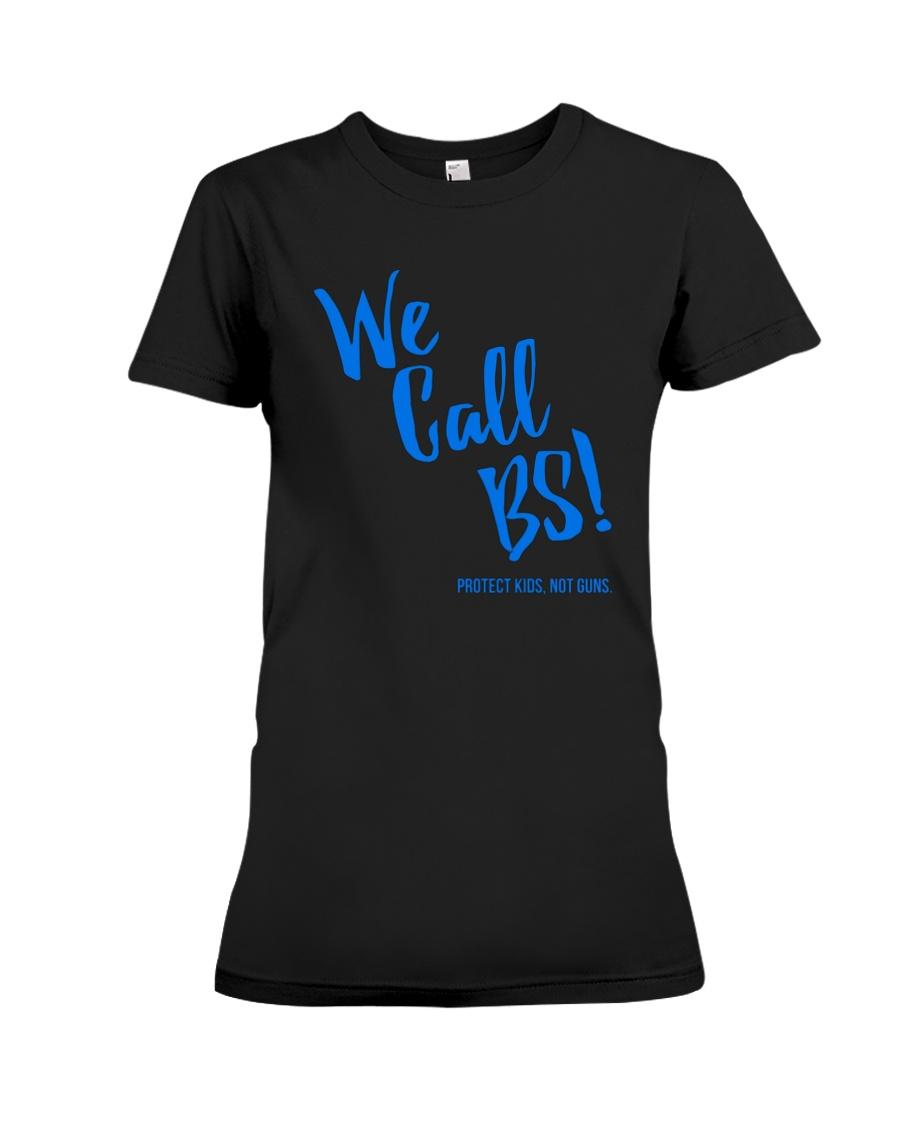 We Call BS Protect Kids Not Guns T-Shirt Premium Fit Ladies Tee