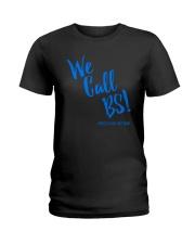 We Call BS Protect Kids Not Guns T-Shirt Ladies T-Shirt thumbnail