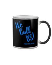 We Call BS Protect Kids Not Guns T-Shirt Color Changing Mug thumbnail