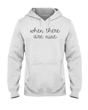 When There Are Nine Shirt Hooded Sweatshirt thumbnail