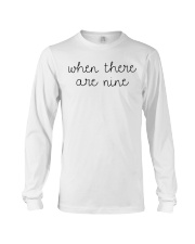 When There Are Nine Shirt Long Sleeve Tee thumbnail