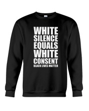 White Silence Equals White Consent T-Shirt Crewneck Sweatshirt thumbnail