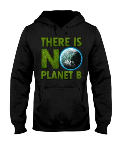 There Is No Planet B-Earth Day 2018