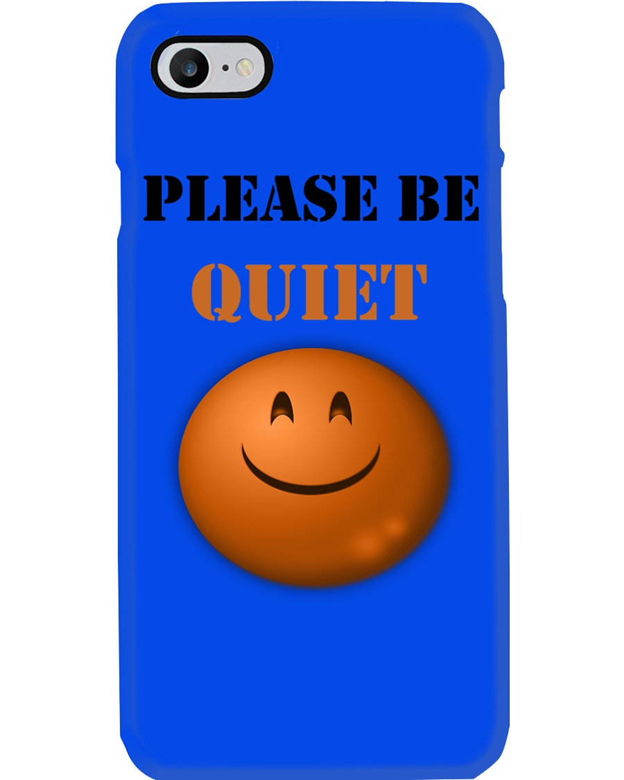 Be Quiet Phone Case